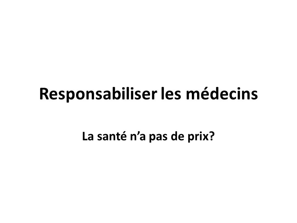 Responsabiliser les médecins