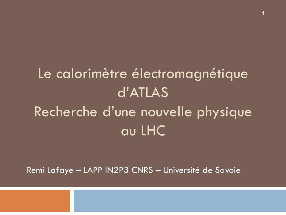 Remi Lafaye – LAPP IN2P3 CNRS – Université de Savoie