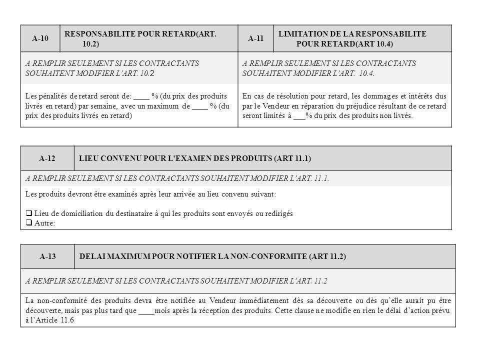 A-10 RESPONSABILITE POUR RETARD(ART. 10.2) A-11. LIMITATION DE LA RESPONSABILITE POUR RETARD(ART 10.4)