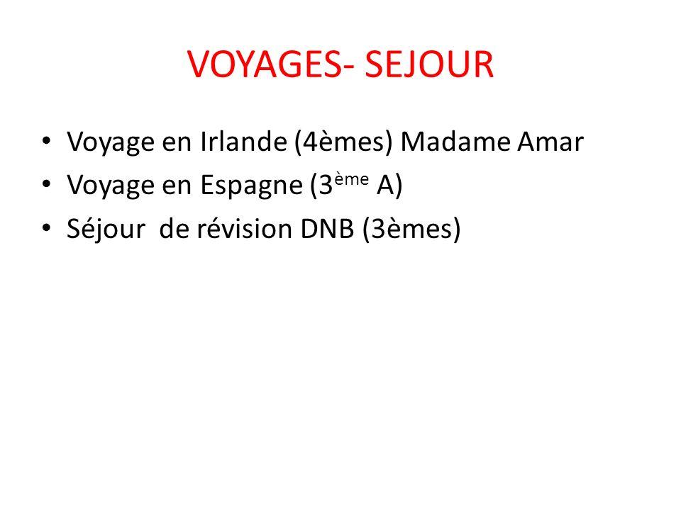 VOYAGES- SEJOUR Voyage en Irlande (4èmes) Madame Amar