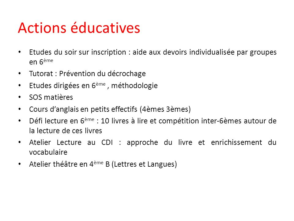 Actions éducatives Etudes du soir sur inscription : aide aux devoirs individualisée par groupes en 6ème.