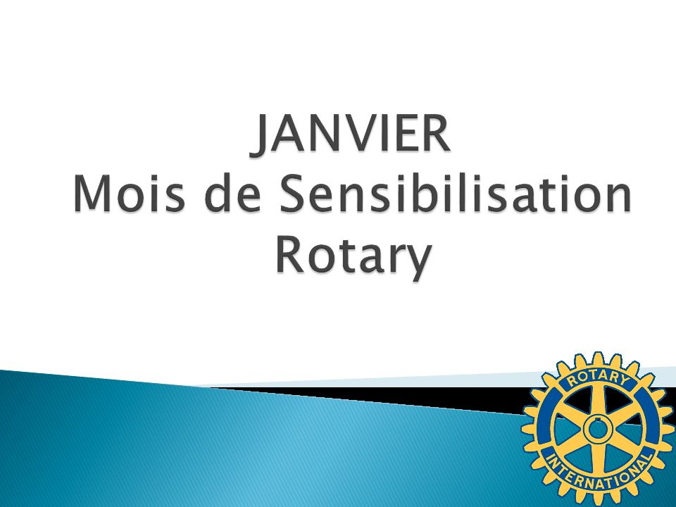 JANVIER Mois de Sensibilisation Rotary