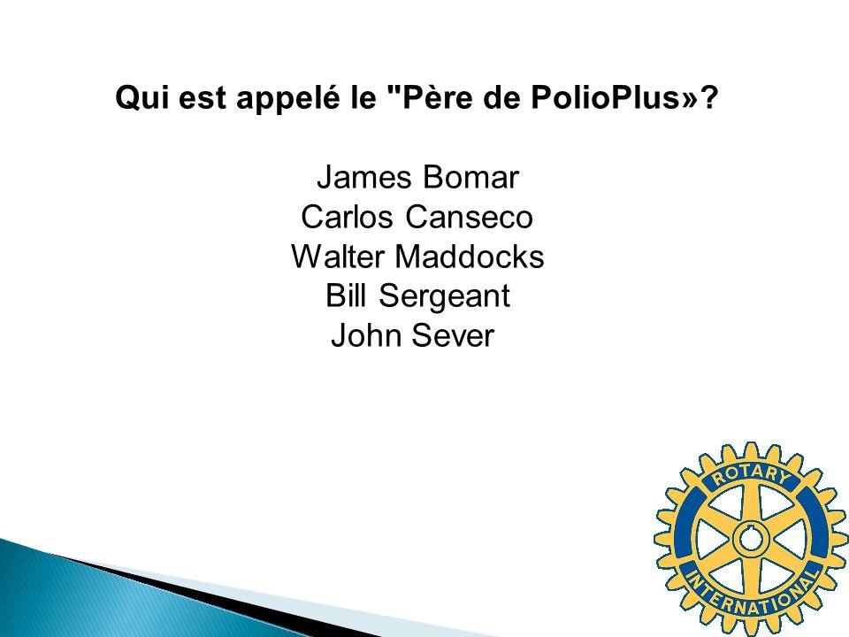 Qui est appelé le Père de PolioPlus»