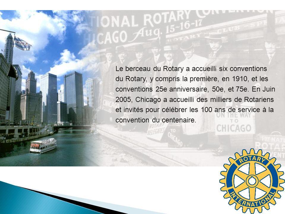 Le berceau du Rotary a accueilli six conventions du Rotary, y compris la première, en 1910, et les conventions 25e anniversaire, 50e, et 75e.