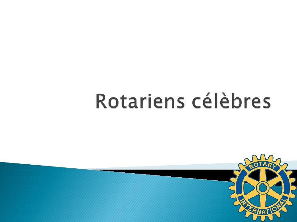 Rotariens célèbres
