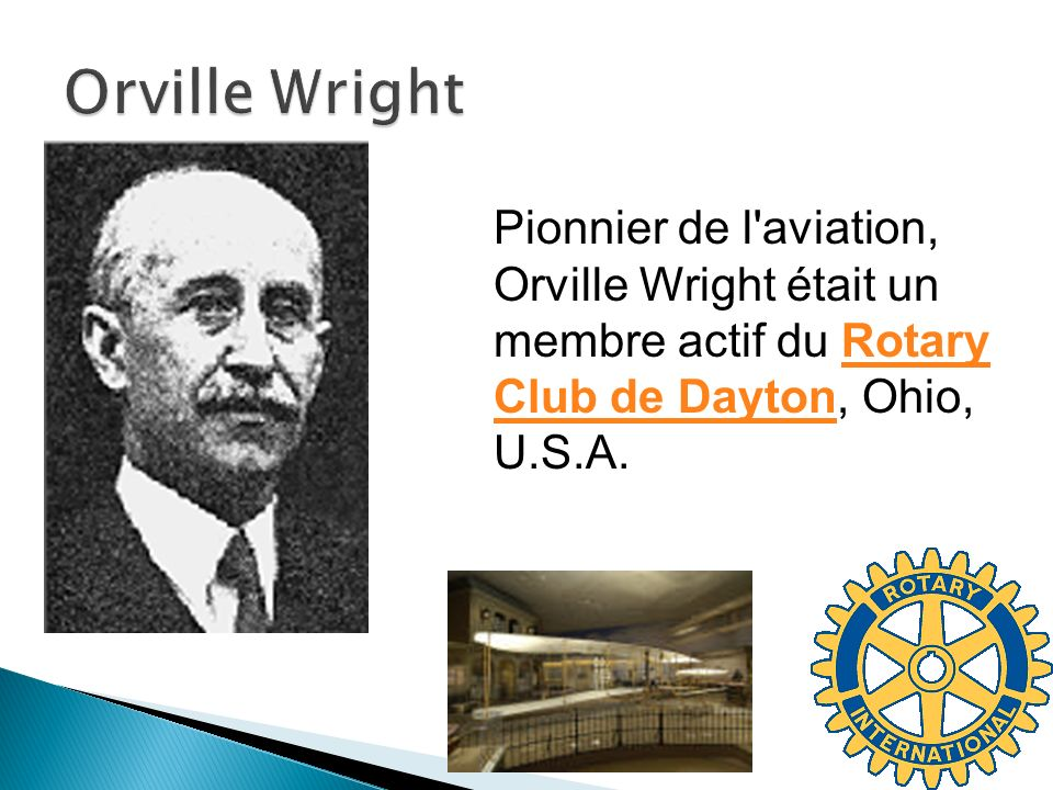 Orville Wright Pionnier de l aviation, Orville Wright était un membre actif du Rotary Club de Dayton, Ohio, U.S.A.