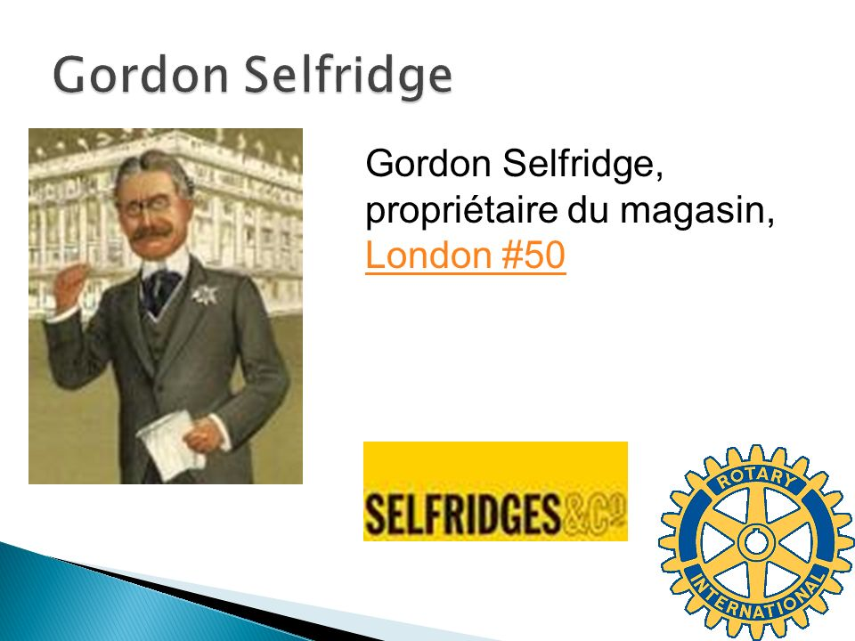 Gordon Selfridge Gordon Selfridge, propriétaire du magasin, London #50