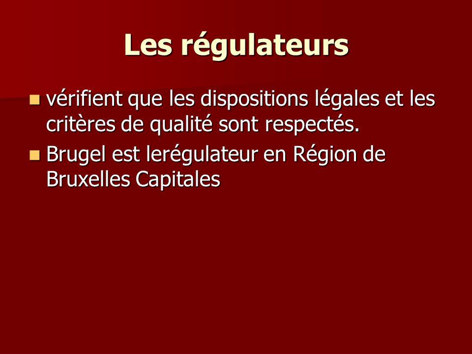 Les régulateurs vérifient que les dispositions légales et les critères de qualité sont respectés.