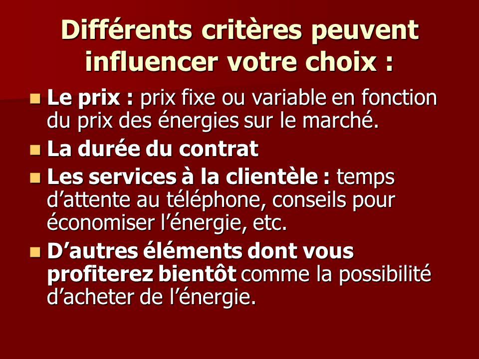 Différents critères peuvent influencer votre choix :
