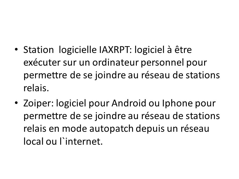 Station logicielle IAXRPT: logiciel à être exécuter sur un ordinateur personnel pour permettre de se joindre au réseau de stations relais.