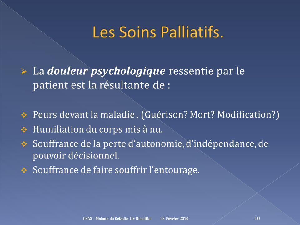 Les Soins Palliatifs. La douleur psychologique ressentie par le patient est la résultante de :