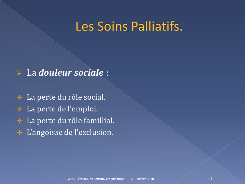 Les Soins Palliatifs. La douleur sociale : La perte du rôle social.