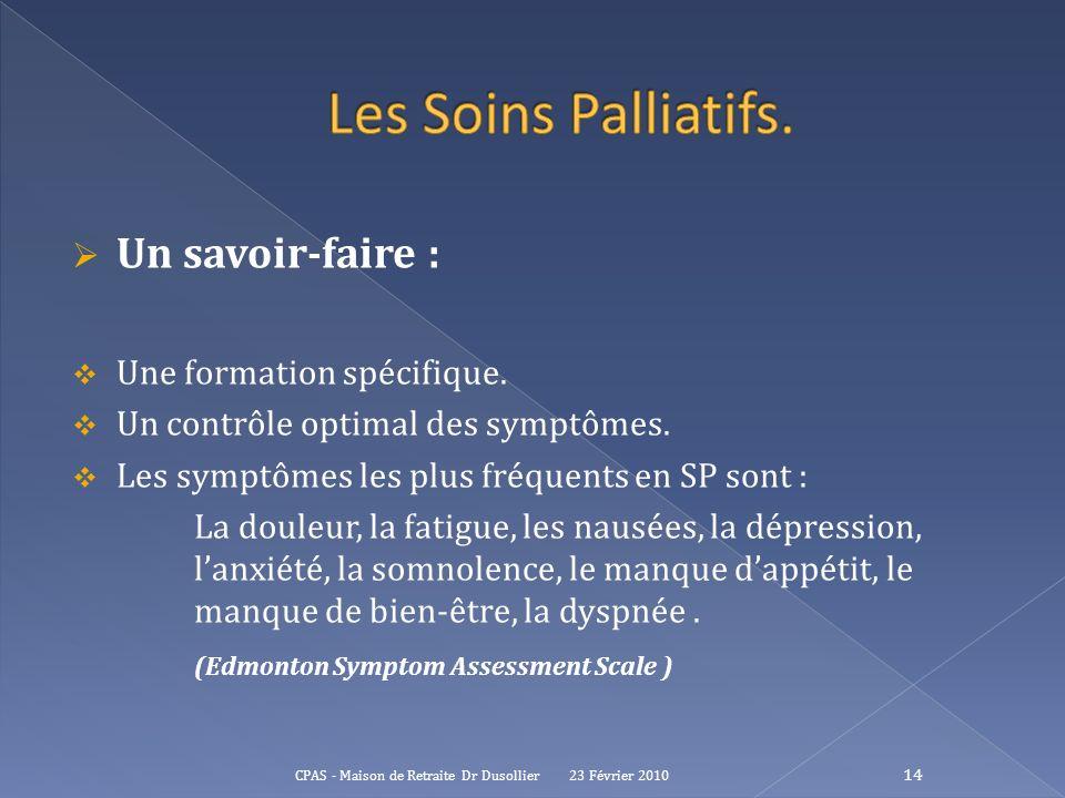 Les Soins Palliatifs. Un savoir-faire : Une formation spécifique.