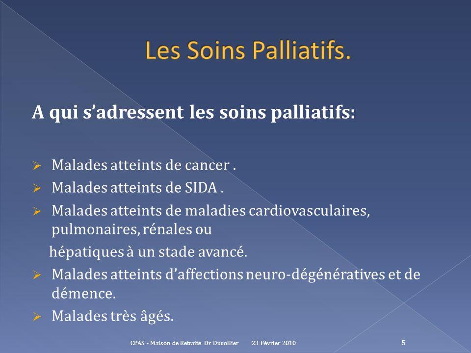 Les Soins Palliatifs. A qui s'adressent les soins palliatifs: