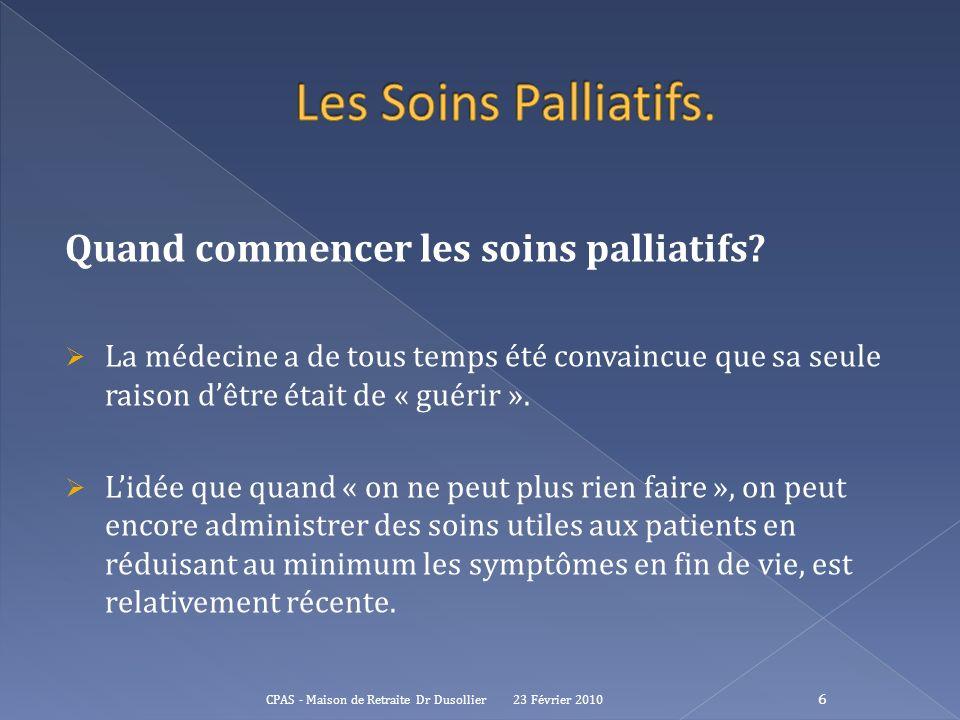 Les Soins Palliatifs. Quand commencer les soins palliatifs