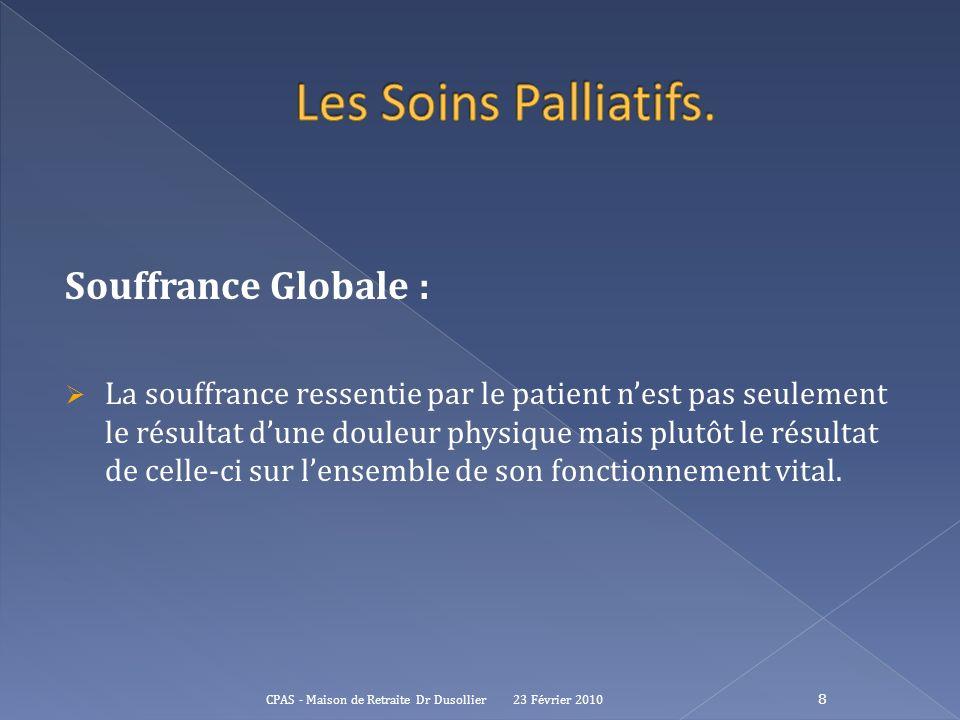 Les Soins Palliatifs. Souffrance Globale :