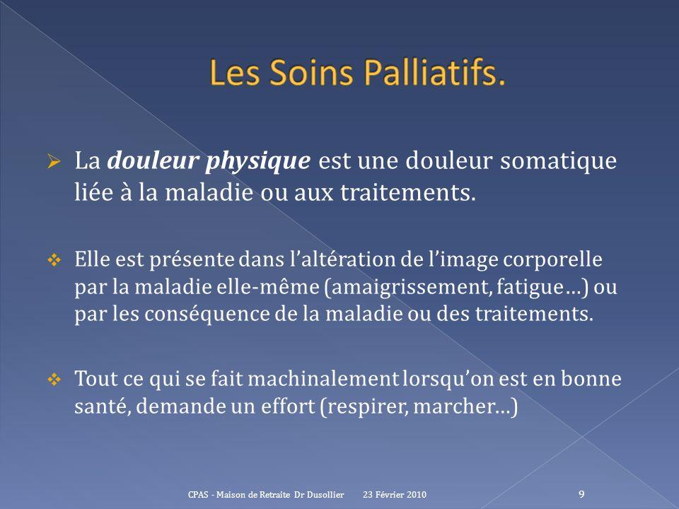 Les Soins Palliatifs. La douleur physique est une douleur somatique liée à la maladie ou aux traitements.