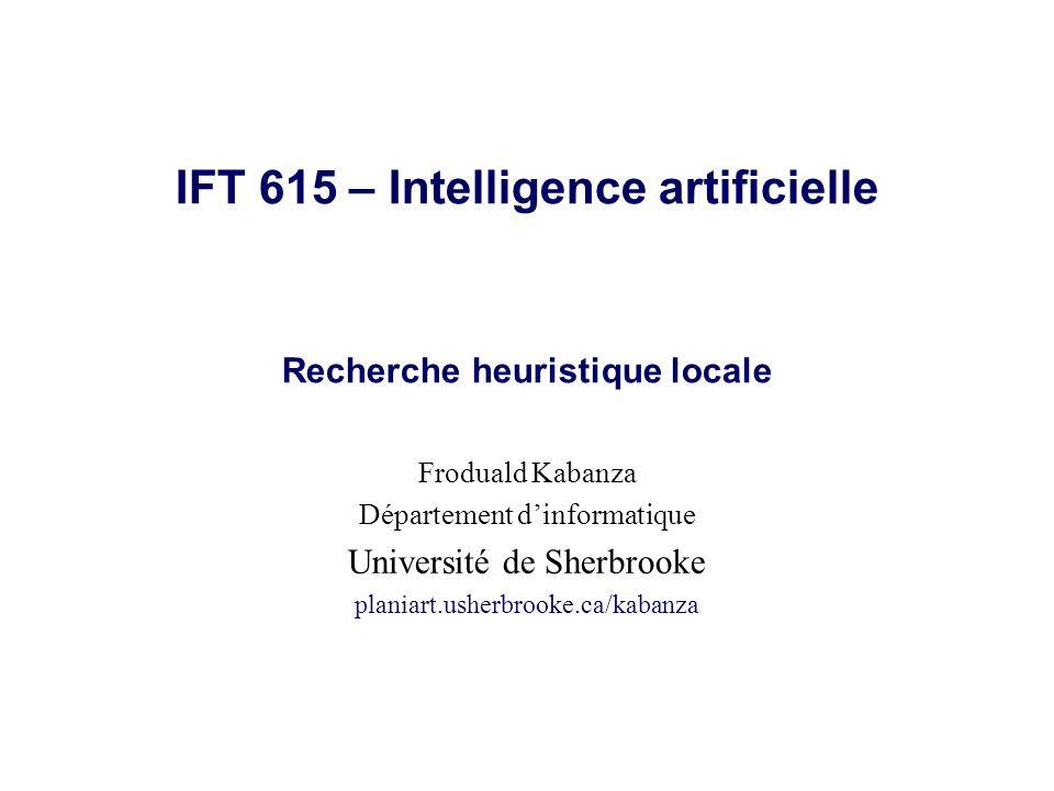 IFT 615 – Intelligence artificielle Recherche heuristique locale