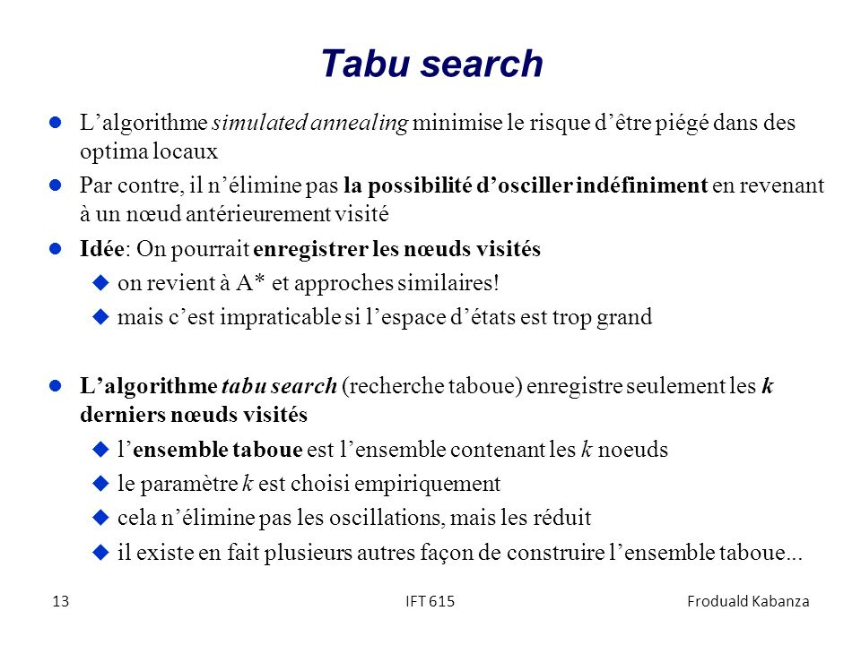 Tabu search L'algorithme simulated annealing minimise le risque d'être piégé dans des optima locaux.