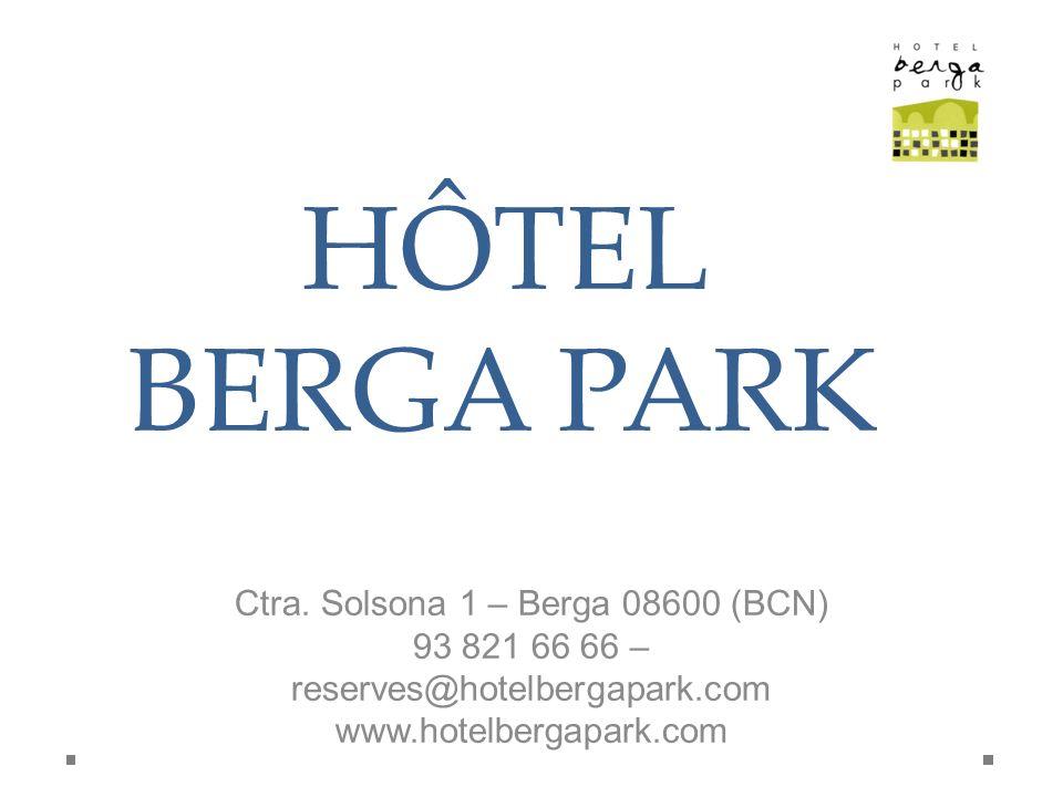 HÔTEL BERGA PARK Ctra. Solsona 1 – Berga 08600 (BCN)