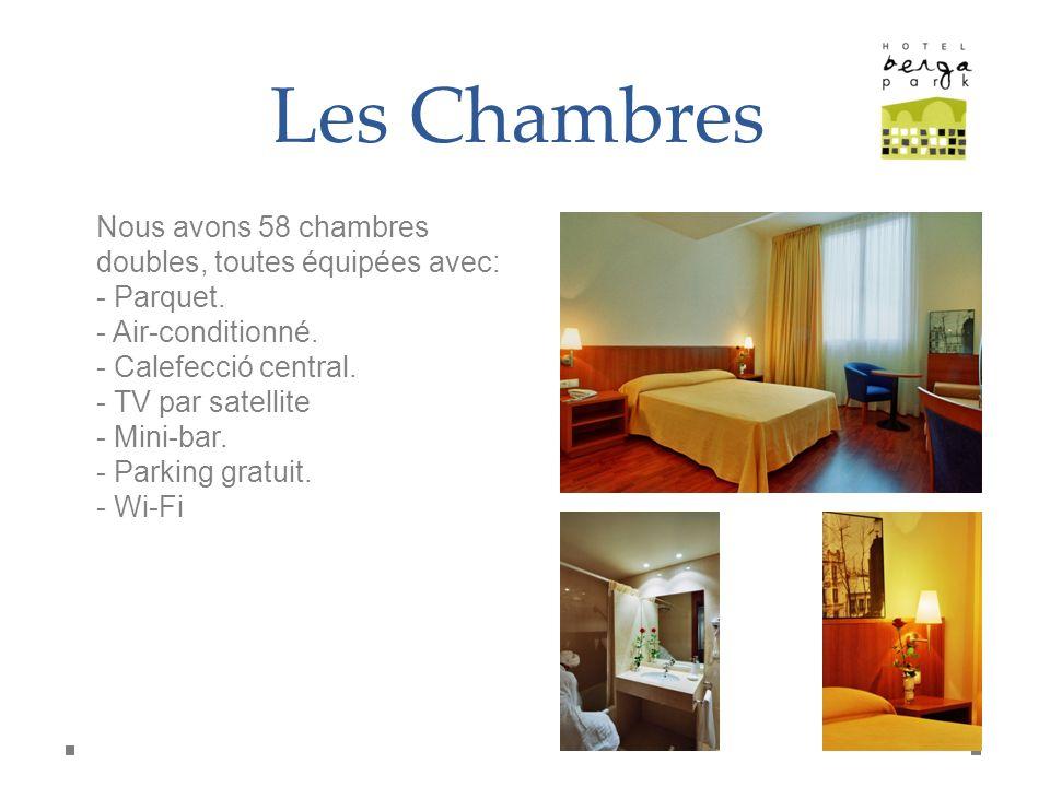 Les Chambres Nous avons 58 chambres doubles, toutes équipées avec: