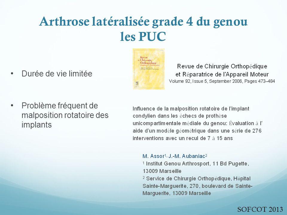 Arthrose latéralisée grade 4 du genou les PUC