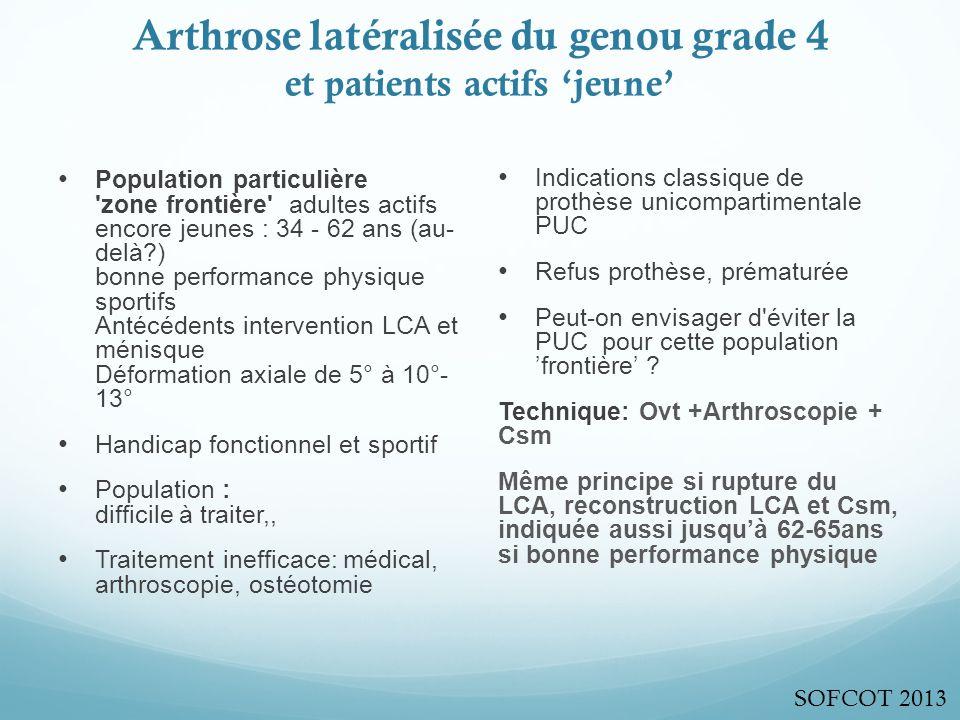 Arthrose latéralisée du genou grade 4 et patients actifs 'jeune'