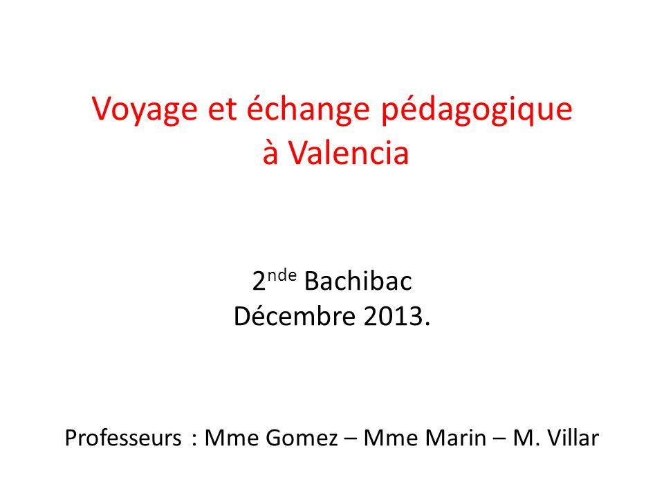 Voyage et échange pédagogique à Valencia 2nde Bachibac Décembre 2013
