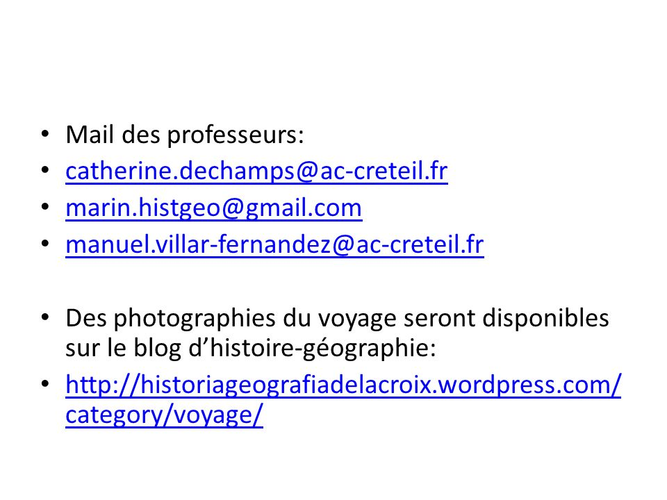 Mail des professeurs: catherine.dechamps@ac-creteil.fr. marin.histgeo@gmail.com. manuel.villar-fernandez@ac-creteil.fr.