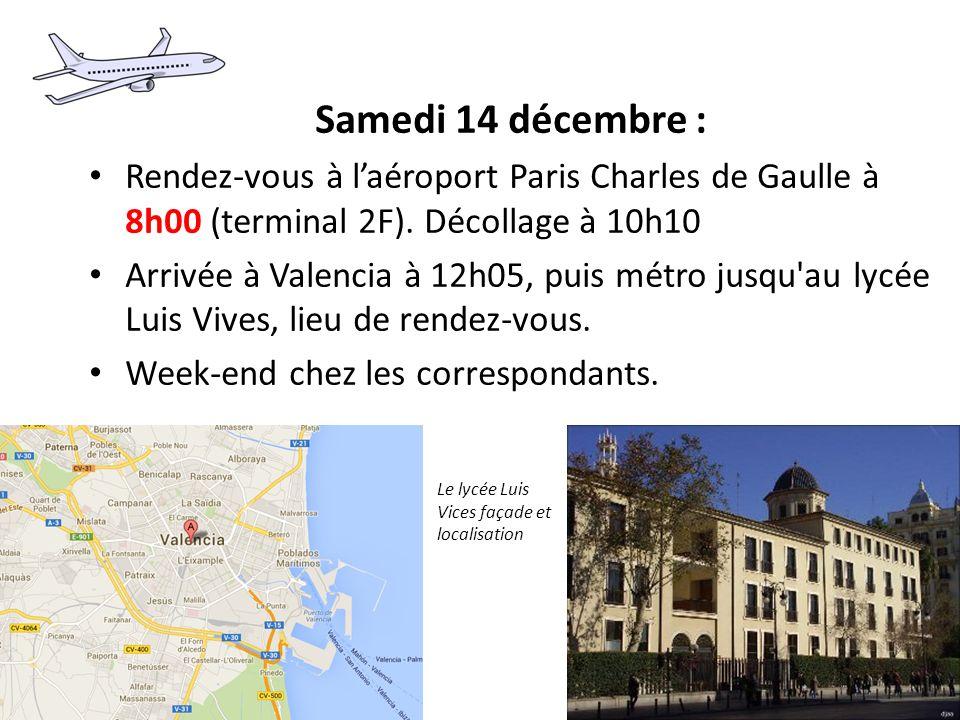 Samedi 14 décembre : Rendez-vous à l'aéroport Paris Charles de Gaulle à 8h00 (terminal 2F). Décollage à 10h10.