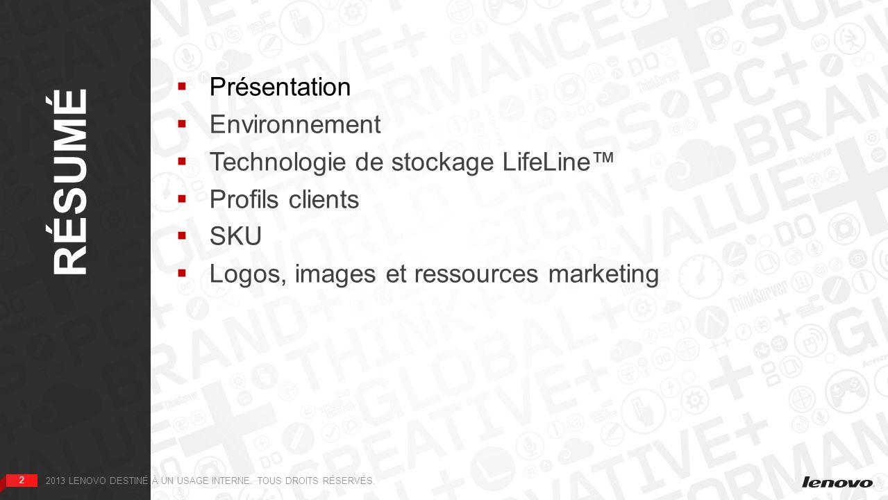 RÉSUMÉ Présentation Environnement Technologie de stockage LifeLine™