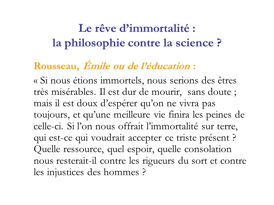 Le rêve d'immortalité : la philosophie contre la science