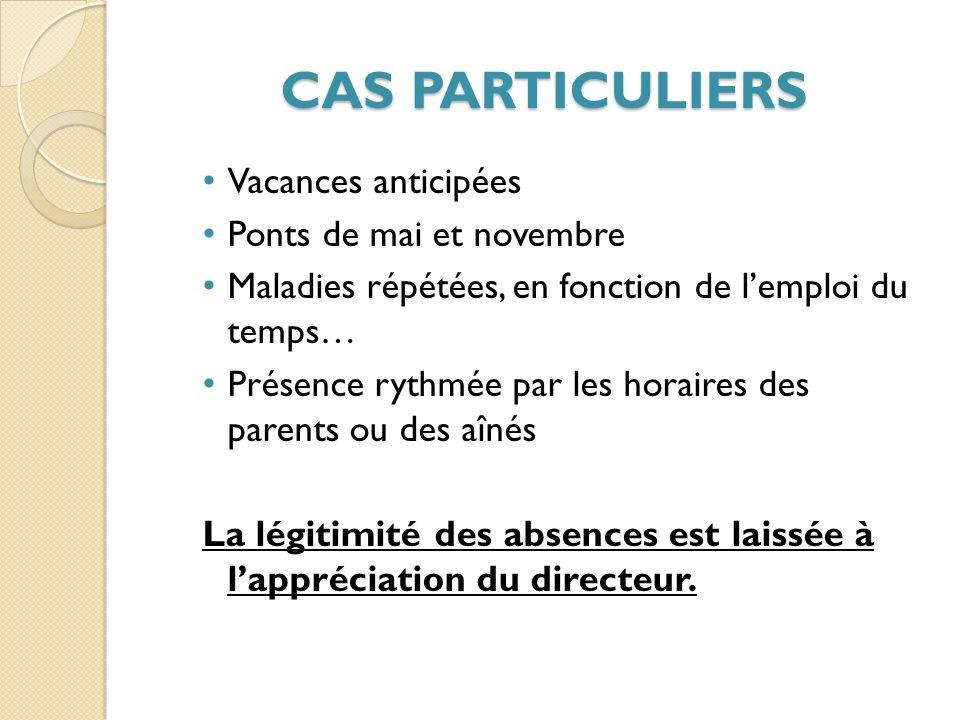CAS PARTICULIERS Vacances anticipées Ponts de mai et novembre