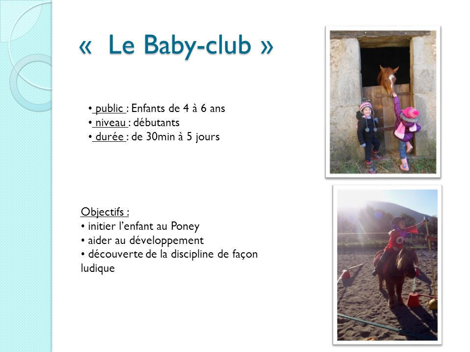 « Le Baby-club » public : Enfants de 4 à 6 ans niveau : débutants