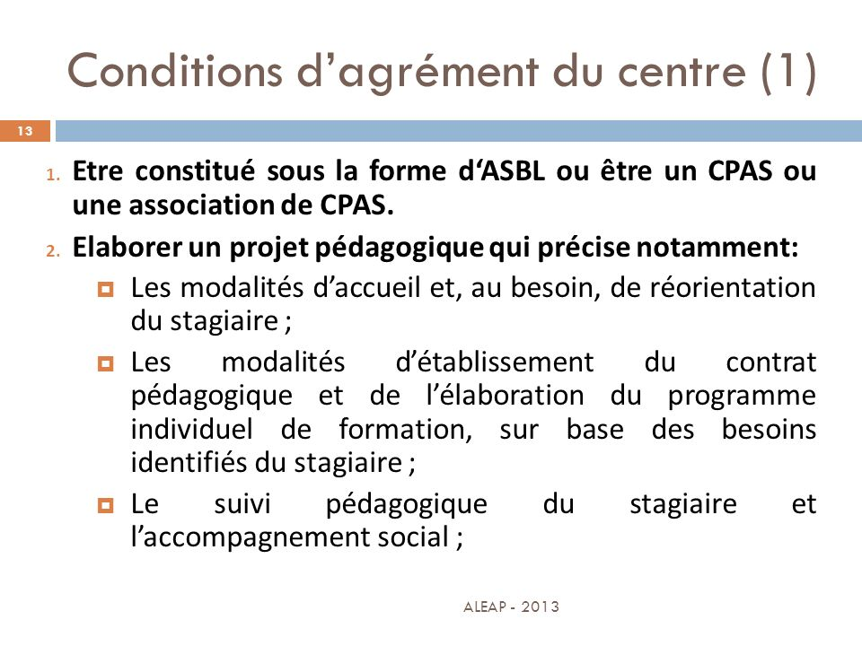 Conditions d'agrément du centre (1)