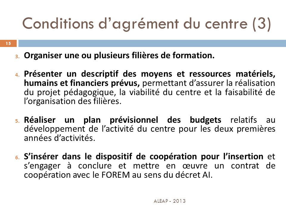 Conditions d'agrément du centre (3)
