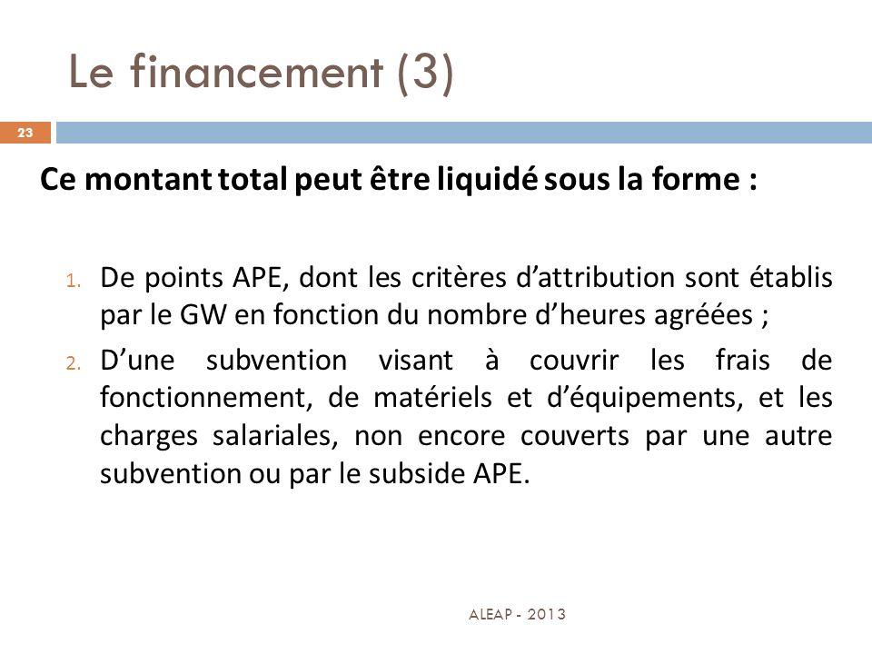Le financement (3) Ce montant total peut être liquidé sous la forme :