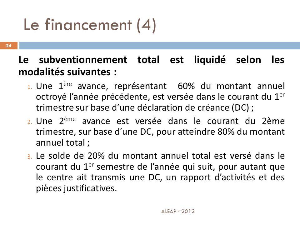 Le financement (4) Le subventionnement total est liquidé selon les modalités suivantes :