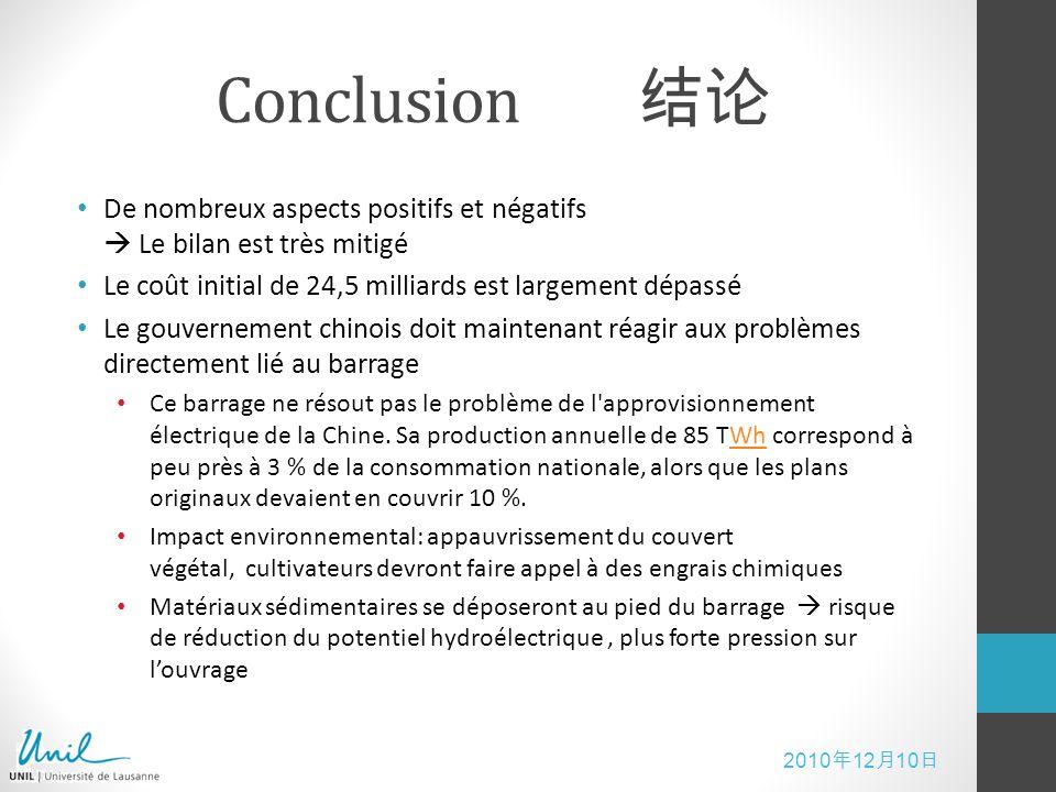 Conclusion 结论 De nombreux aspects positifs et négatifs  Le bilan est très mitigé. Le coût initial de 24,5 milliards est largement dépassé.