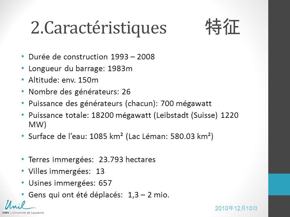 2.Caractéristiques 特征 Durée de construction 1993 – 2008