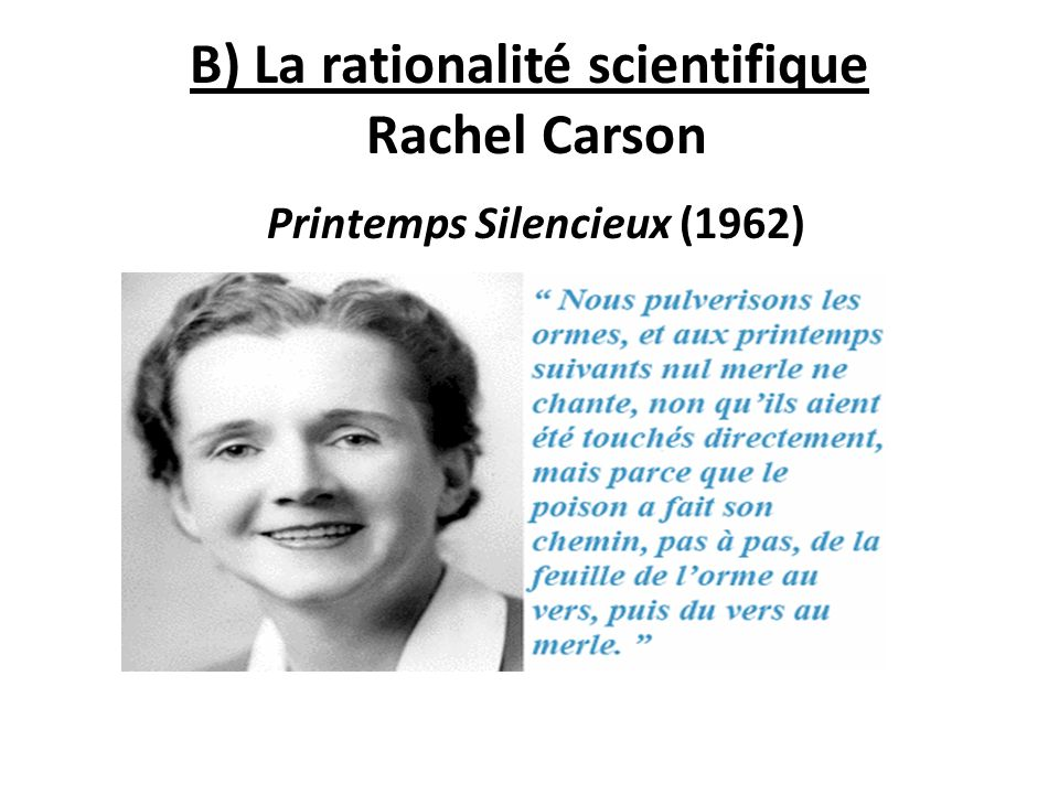 B) La rationalité scientifique Rachel Carson