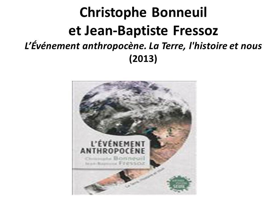 Christophe Bonneuil et Jean-Baptiste Fressoz L'Événement anthropocène
