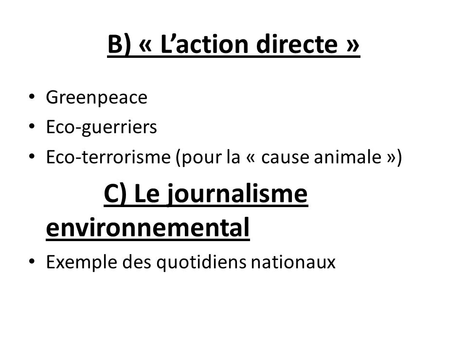 B) « L'action directe » Greenpeace Eco-guerriers