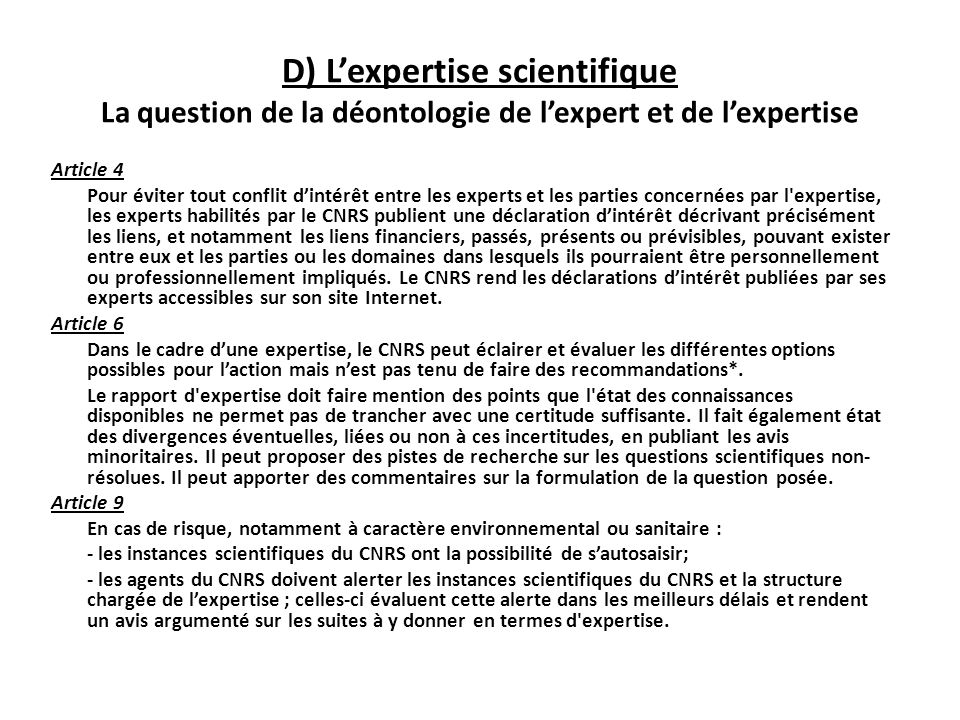 D) L'expertise scientifique La question de la déontologie de l'expert et de l'expertise