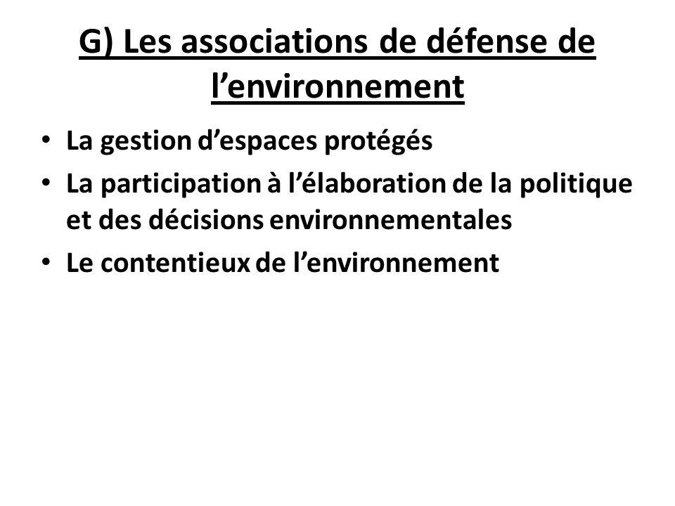 G) Les associations de défense de l'environnement