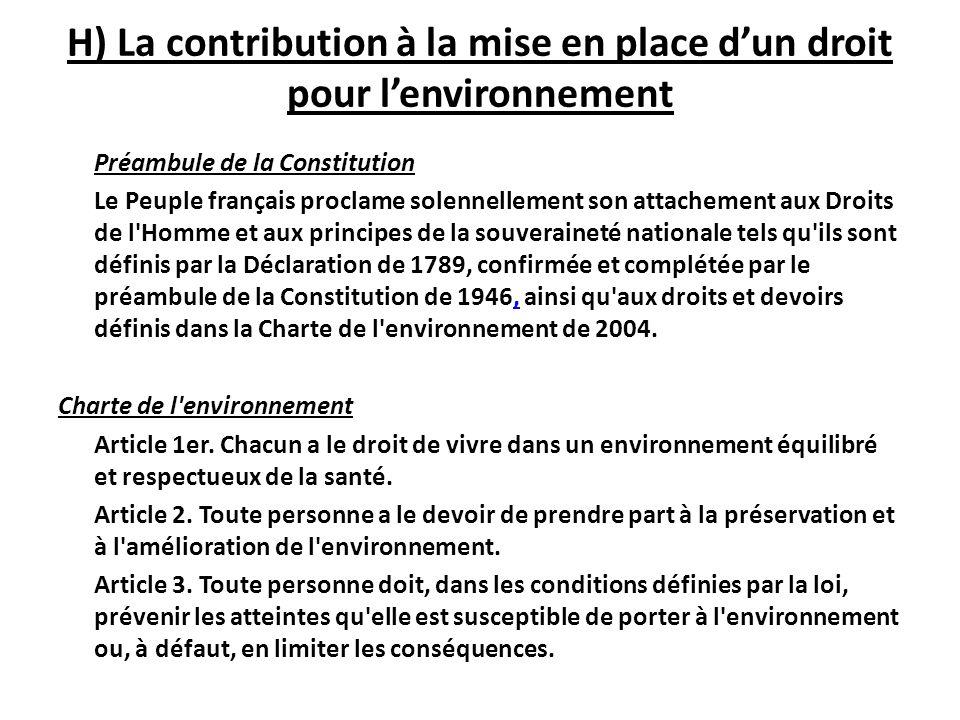 H) La contribution à la mise en place d'un droit pour l'environnement