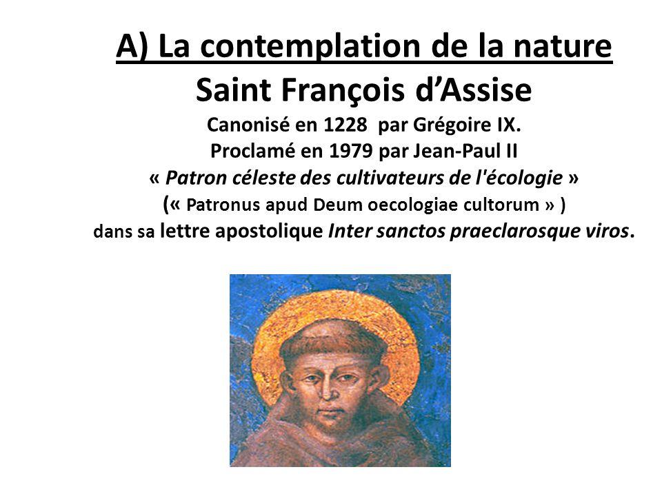 A) La contemplation de la nature Saint François d'Assise Canonisé en 1228 par Grégoire IX.