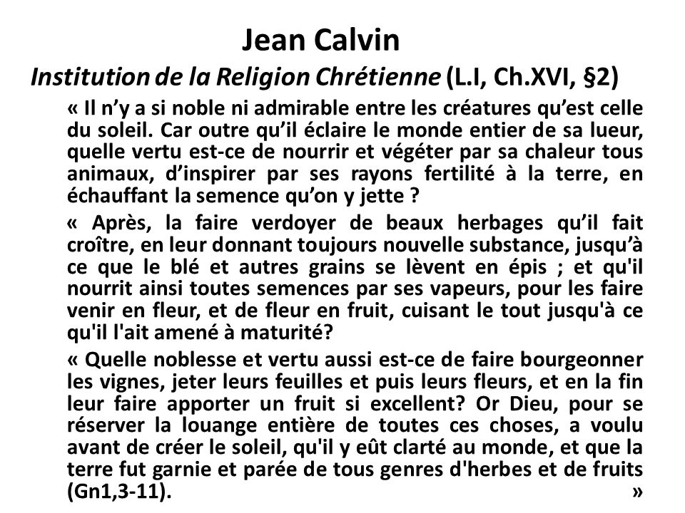 Jean Calvin Institution de la Religion Chrétienne (L.I, Ch.XVI, §2)