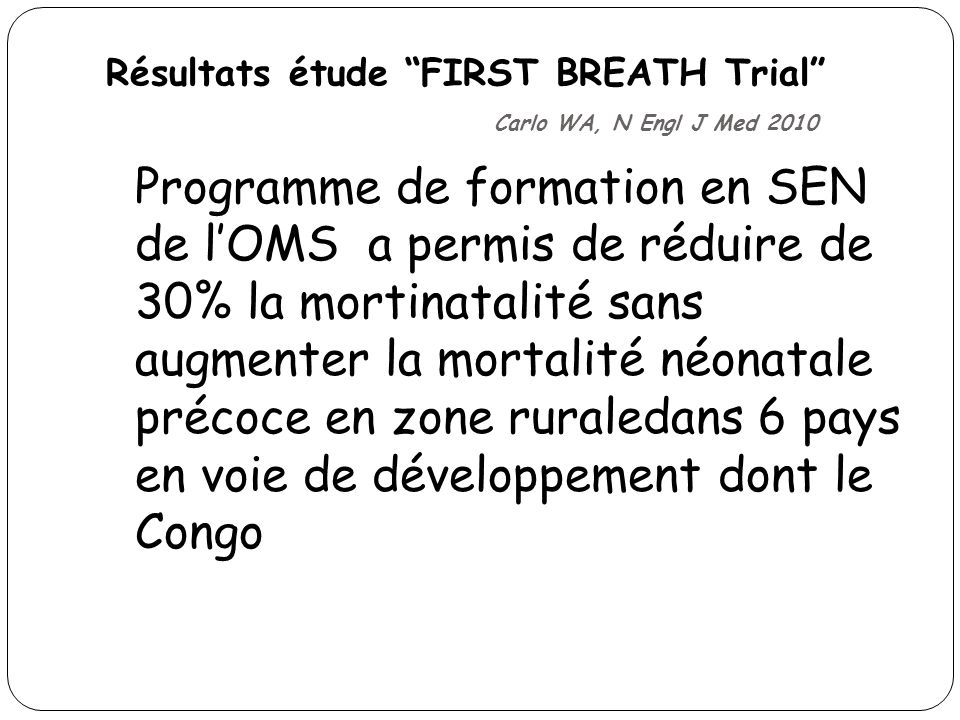 Résultats étude FIRST BREATH Trial Carlo WA, N Engl J Med 2010