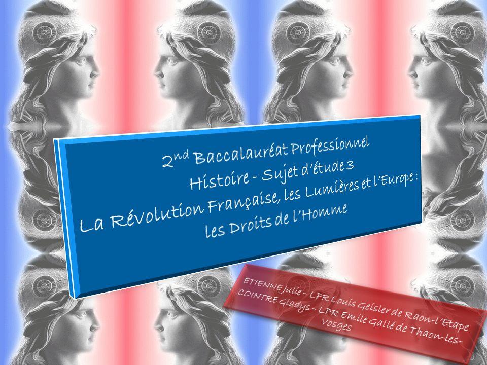 2nd Baccalauréat Professionnel Histoire - Sujet d'étude 3 La Révolution Française, les Lumières et l'Europe : les Droits de l'Homme